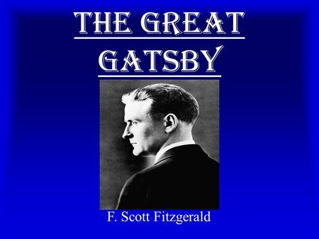 A literary analysis of the portrayal in the great gatsby by f scott fitzgerald
