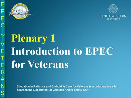 Plenary 1 Introduction to EPEC for Veterans