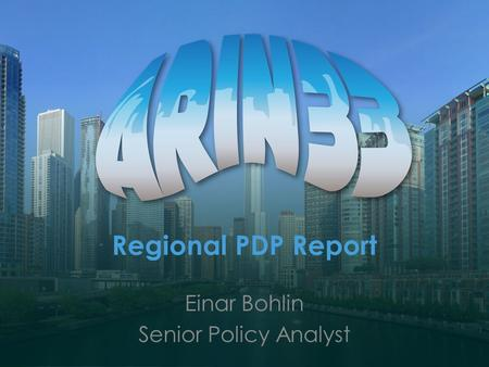 Regional PDP Report Einar Bohlin Senior Policy Analyst.