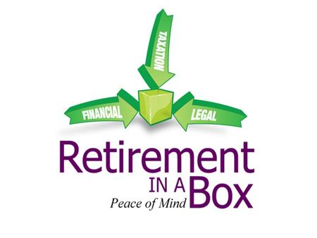 "The ""Legal Side"" of Retirement in a Box Wills Lasting Powers of Attorney - Financial & Property Affairs - Personal Welfare Nursing Home fees Tax."