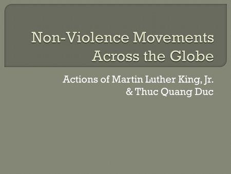 Actions of Martin Luther King, Jr. & Thuc Quang Duc.