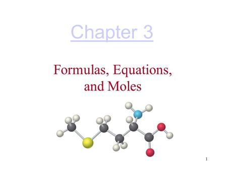 Formulas, Equations, and Moles