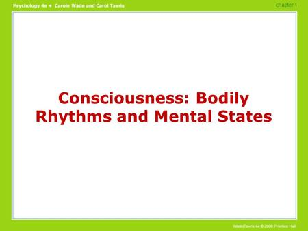 Consciousness: Bodily Rhythms and Mental States