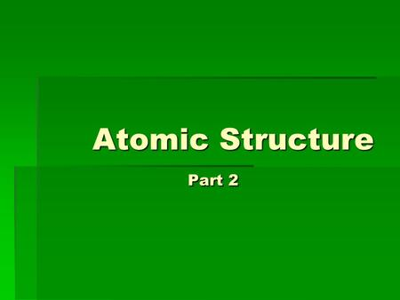 Atomic Structure Part 2. History of the Atom   Democritus (Greek 460-370 BC) 1 st to use the word atom Believed that atoms were indivisible & indestructible.