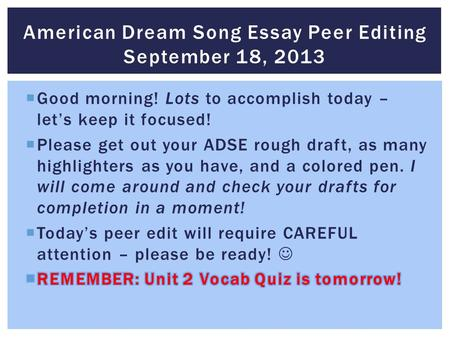 American Dream Song Essay Peer Editing September 18, 2013.