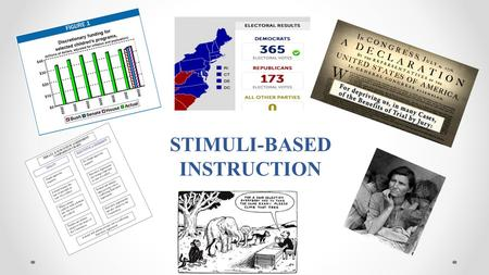 STIMULI-BASED INSTRUCTION. Guiding Questions What instructional strategies can be utilized to analyze stimuli, such as political cartoons? How can these.