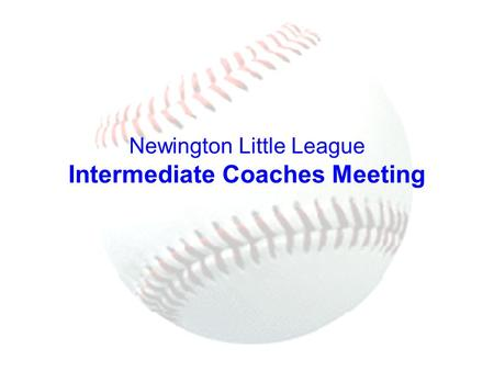 Newington Little League Intermediate Coaches Meeting.