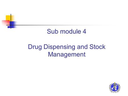 Sub module 4 Drug Dispensing and Stock Management.