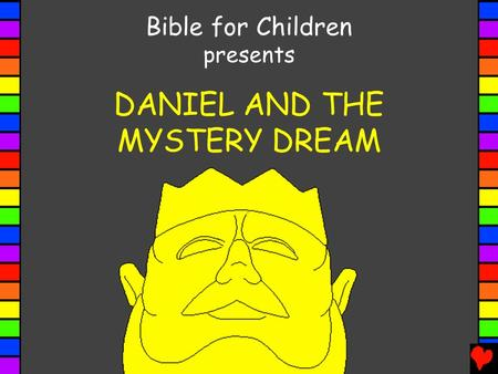 DANIEL AND THE MYSTERY DREAM Bible for Children presents.