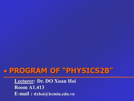 " PROGRAM OF ""PHYSICS2B"""