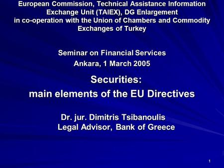 1 European Commission, Technical Assistance Information Exchange Unit (TAIEX), DG Enlargement in co-operation with the Union of Chambers and Commodity.