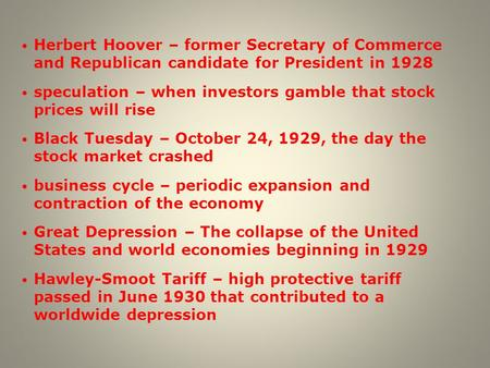 Herbert Hoover – former Secretary of Commerce and Republican candidate for President in 1928 speculation – when investors gamble that stock prices will.