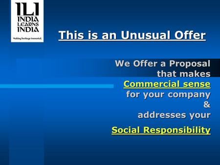 This is an Unusual Offer We Offer a Proposal that makes Commercial sense for your company & addresses your Social Responsibility.