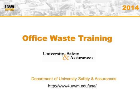 Department of University Safety & Assurances by Department of University Safety & Assurances  Office Waste Training 2014.