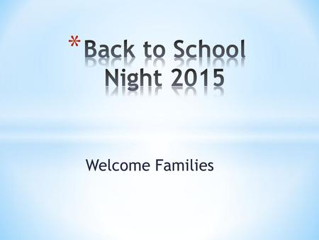 Welcome Families. * Dr. Martin Luther King Jr. * Intelligence plus character- that is the goal of true education.