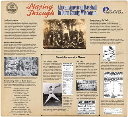Project Overview This project looks at African American history in Dunn County, Wisconsin through the context of barnstorming baseball. Current research.