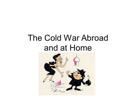 The Cold War Abroad and at Home. The Truman Doctrine.