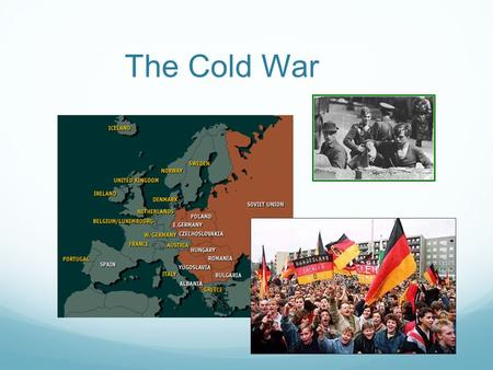 The Cold War. From Allies to Adversaries A fter World War II the United States and the Soviet Union emerged as the two main superpowers. The conflict.