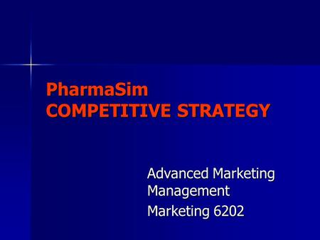 PharmaSim COMPETITIVE STRATEGY