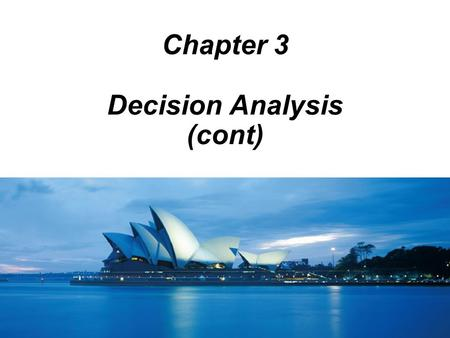 Decision Analysis (cont)