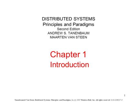 Tanenbaum & Van Steen, Distributed Systems: Principles and Paradigms, 2e, (c) 2007 Prentice-Hall, Inc. All rights reserved. 0-13-239227-5 1 DISTRIBUTED.
