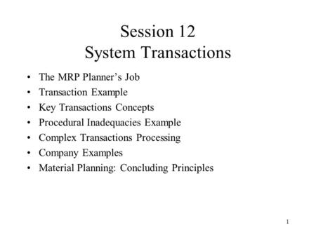 Session 12 System Transactions