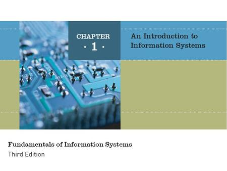 Fundamentals of Information Systems, Third Edition 2 Introduction Information system (IS) –Set of interrelated components: collect, manipulate, disseminate.