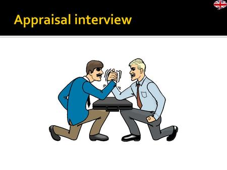 WHAT IS AN APPRAISAL INTERVIEW? An Appraisal Interview is a One ‐ on ‐ One interview which: 1. Takes place at least once a year 2. Requires both employer.