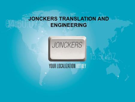 JONCKERS TRANSLATION AND ENGINEERING.  When a global business opportunity presents itself, companies need to have access to proven product localization.