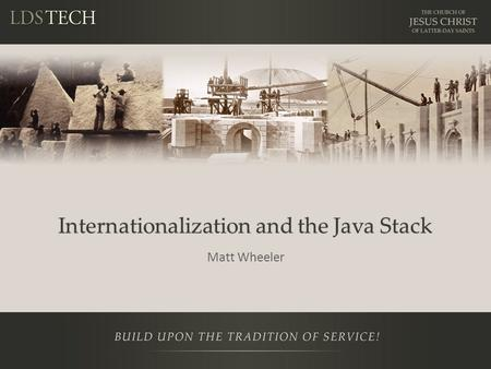 Internationalization and the Java Stack Matt Wheeler.