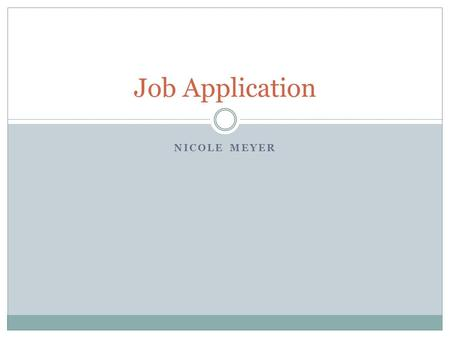 Job Application Nicole Meyer.