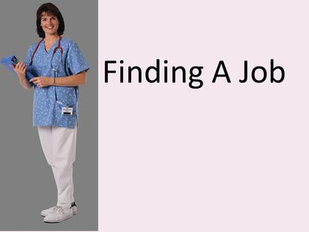 Finding A Job. Finding a job IS a FULL Time job!