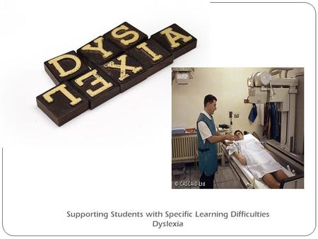 Supporting Students with Specific Learning Difficulties Dyslexia.