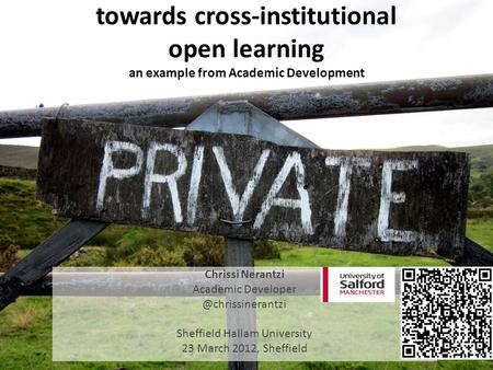 Towards cross-institutional open learning an example from Academic Development Chrissi Nerantzi Academic Sheffield Hallam University.