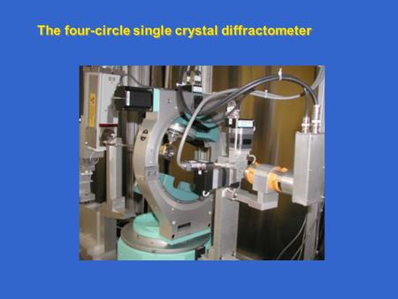 The four-circle single crystal diffractometer.