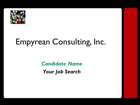 Empyrean Consulting, Inc. Candidate Name Your Job Search.