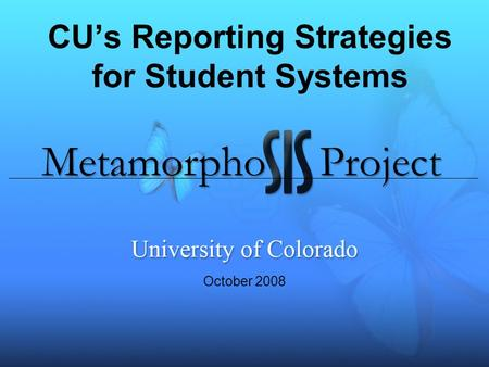 CU's Reporting Strategies for Student Systems October 2008.