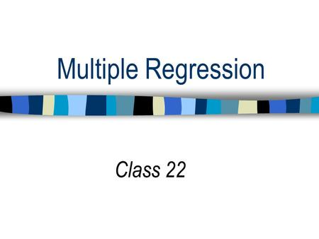 Multiple Regression Class 22. Multiple Regression (MR) Y = b o + b 1 + b 2 + b 3 + ……b x + ε Multiple regression (MR) can incorporate any number of predictors.