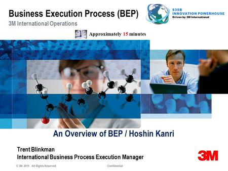 Trent Blinkman International Business Process Execution Manager An Overview of BEP / Hoshin Kanri 3M International Operations Business Execution Process.