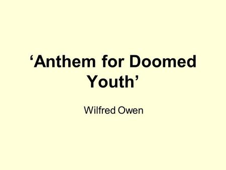 'Anthem for Doomed Youth'