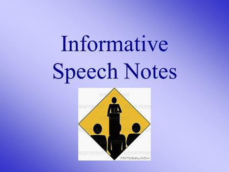 Informative Speech Notes. I. There are two types of speeches: 1. Informative (demonstrative) 2. Persuasive.
