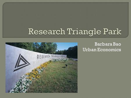 Barbara Bao Urban Economics.  Alternative names: science or technology parks  Organizational entities that sell or lease spatially contiguous land and/or.