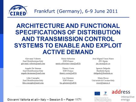 Frankfurt (Germany), 6-9 June 2011 ARCHITECTURE AND FUNCTIONAL SPECIFICATIONS OF DISTRIBUTION AND TRANSMISSION CONTROL SYSTEMS TO ENABLE AND EXPLOIT ACTIVE.