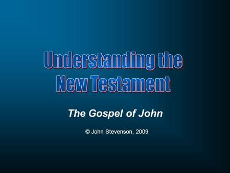 Understanding the New Testament The Gospel of John