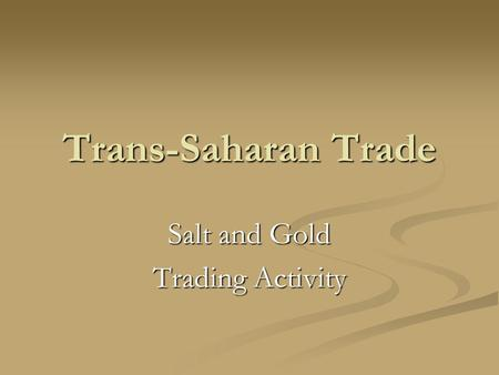 Salt and Gold Trading Activity