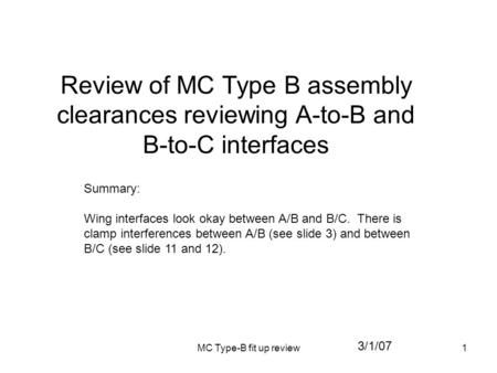 MC Type-B fit up review1 Review of MC Type B assembly clearances reviewing A-to-B and B-to-C interfaces 3/1/07 Summary: Wing interfaces look okay between.