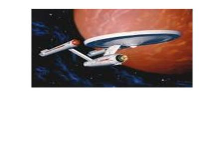 Star Ship Enterprise Star Ship Enterprise SPACE THE FINAL FRONTIER. THESE ARE THE VOYAGES OF THE STARSHIP ENTERPRISE, HER FIVE-YEAR MISSION TO EXPLORE.