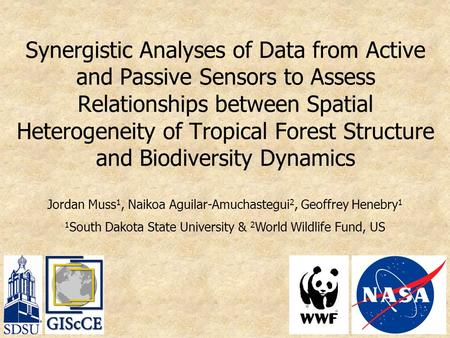 Synergistic Analyses of Data from Active and Passive Sensors to Assess Relationships between Spatial Heterogeneity of Tropical Forest Structure and Biodiversity.