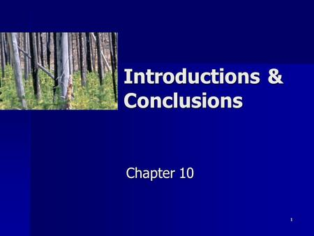 1 Introductions & Conclusions Chapter 10. 2 Functions of an Introduction Catch audience's attention Catch audience's attention Reveal and relate topic.