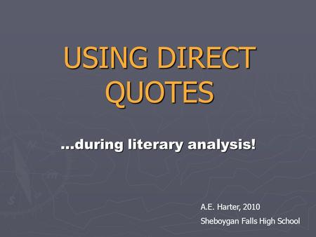 using quotations in literary essays Have different conventions for quoting in literary essays normally  if you are  quoting under four lines of poetry, indicate the line breaks with /.